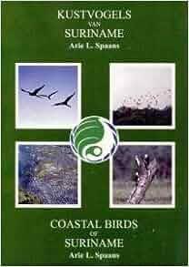 Coastal Birds of Suriname - Kustvogels Van Suriname: Arie