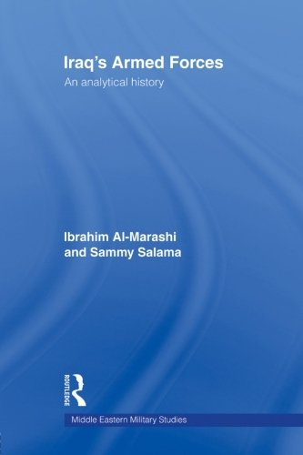 Iraq's Armed Forces: An Analytical History (Middle Eastern Military Studies)