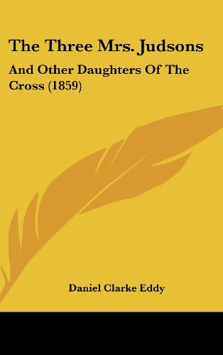 The Three Mrs. Judsons: And Other Daughters of the Cross (1859)