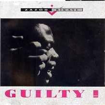 Zazou Bikaye - Guilty!