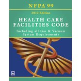 Nfpa 99: Health Care Facilities Code, 2012: Including All Gas & Vacuum System Requirements