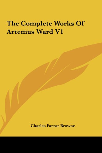 The Complete Works of Artemus Ward V1