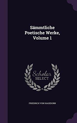 Sämmtliche Poetische Werke, Volume 1
