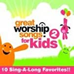 Great Worship Songs for Kids  Vol. 2