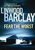 Fear the Worst Barclay Linwood