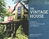 img - for The Vintage House: A Guide to Successful Renovations and Additions [Hardcover] [2011] Mark Alan Hewitt, Gordon Bock book / textbook / text book