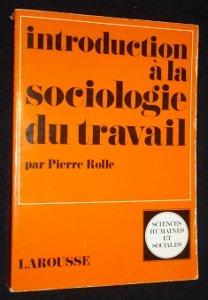 Introduction à la sociologie du travail