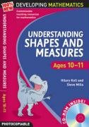 Understanding Shapes and Measures: Ages 10-11 (100% New Developing Mathematics)
