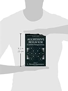 Aggressive Behavior: Current Perspectives (The Springer Series in Social Clinical Psychology)