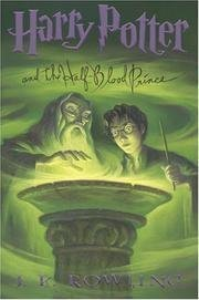 By J. K. Rowling: Harry Potter and the Half-Blood Prince (Book 6) [Hardcover]...