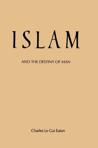 Islam and the Destiny of Man (SUNY Series in Islam)