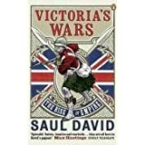 Victoria's Wars: The Rise of Empireby Saul David