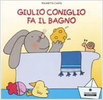 Giulio coniglio fa il bagno nicoletta costa libri - Fare il bagno in inglese ...