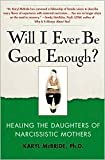 Will I Ever Be Good Enough? Publisher: Free Press; Reprint edition