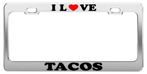 I Love TACOS License Plate Frame Car Truck Accessory