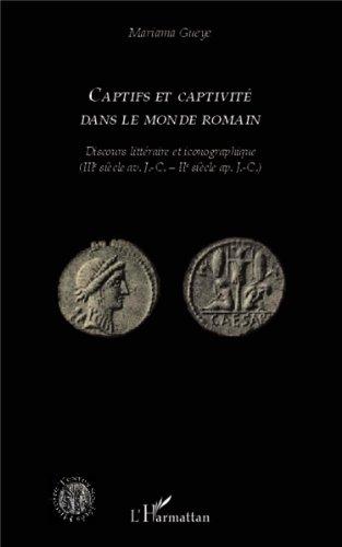 Captifs et captivité dans le monde romain