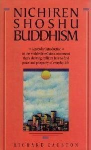 Nichiren Shoshu Buddhism: A Popular Introduction to the Worldwide Religious Movement That's Showing Millions How to Find Peace and Prosperity in Everyday Life