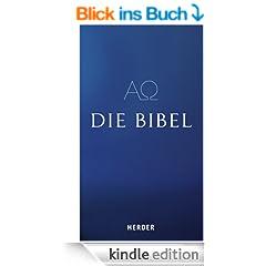Die Bibel: Die Heilige Schrift des Alten und Neuen Bundes. Vollst�ndige deutsche Ausgabe