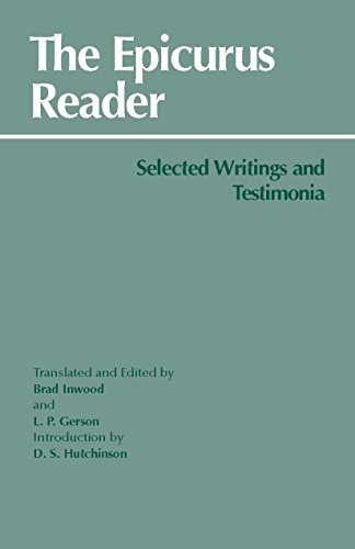 The Epicurus Reader: Selected Writings and Testimonia...