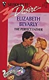 The Perfect Father (Silhouette Desire #920, From Here to Maternity) (0373059205) by Elizabeth Bevarly