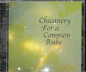 Chicanery for a Common Rube