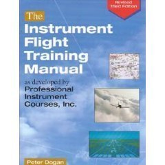 Instrument Flight Training Manual As Developed by Professional Instrument Courses, Inc. 3rd Ed.