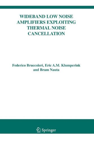 Wideband Low Noise Amplifiers Exploiting Thermal Noise Cancellation (The Springer International Series in Engineering and Computer Science)