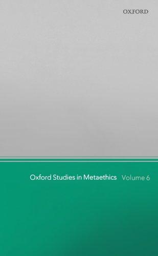 Oxford Studies in Metaethics: Volume 6