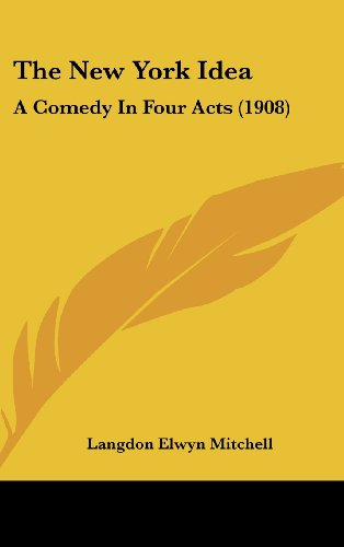 The New York Idea: A Comedy in Four Acts (1908)