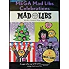 Mega Mad Libs Celebrations by Roger Price