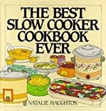 img - for The Best Slow Cooker Cookbook Ever book / textbook / text book