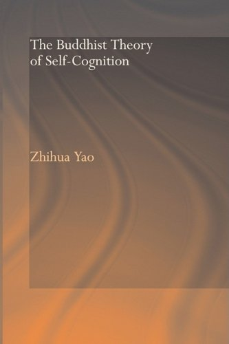 The Buddhist Theory of Self-Cognition (Routedge Critical Studies in Buddhism)
