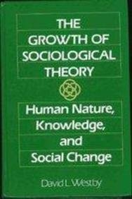 Growth of Sociological Theory: Human Nature, Knowledge and Social Change, The