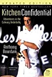 Kitchen Confidential - Adventures In The Culinary Underbelly