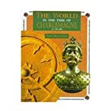 The World in the Time of Charlemagne (World in the Time of Series)