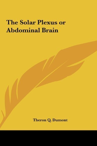 The Solar Plexus or Abdominal Brain