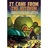 It Came from the Kitchen: Monstrously Delicious Celebrity Recipes from Dracula, Frankenstein, the Wolf Man, Assorted Aliens and Beyond!by Geoff Isaac