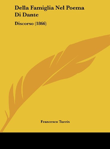 Della Famiglia Nel Poema Di Dante: Discorso (1866)