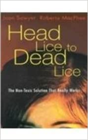 Head Lice to Dead Lice: The Non-toxic Solution That Really Works