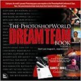 img - for The PhotoshopWorld Dream Team Book (Volume 1) book / textbook / text book