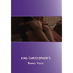 King Christopher's Banned Massage Videos