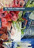 My World Of Watercolour - The Art Of Shirley...