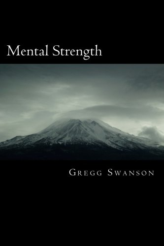 Mental Strength: Mental Training Skills to Develop Courage, Confidence and Commitment PDF