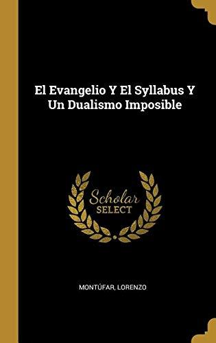 El Evangelio Y El Syllabus Y Un Dualismo Imposible  [Lorenzo, Montufar] (Tapa Dura)