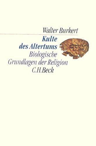 Kulte des Altertums: Biologische Grundlagen der Religion