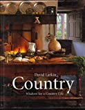Country: Wisdom for a country life (0618077073) by Larkin, David