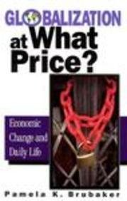Globalization at What Price?: Economic Change and Daily Life
