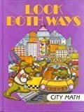 Patricia Daniels, Neil Kagan Time-Life Books Look Both Ways: City Math (I Love Math)