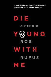 Book Cover: Die Young with Me: A Memoir