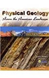 img - for Physical Geology Across the American Landscape book / textbook / text book